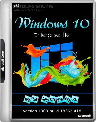Windows 10 Enterprise Lite 1903 build 18362.418 by Zosma (x64/RUS)