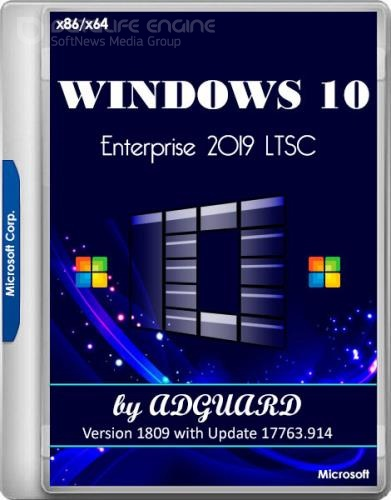 Windows 10 Enterprise 2019 LTSC Version 1809 with Update 17763.914 by adguard v.19.12.11 (x86/x64/RUS)