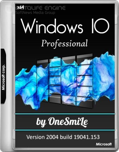 Windows 10 Pro Version 2004 build 19041.153 by OneSmiLe (x64/RUS)