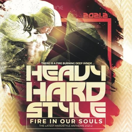 Heavy Hardstyle 2021.2 - Fire in Our Souls (2021)