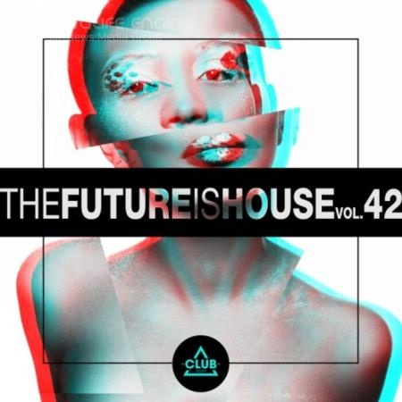 The Future Is House, Vol. 42 (2021)